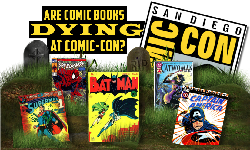 It Seems Like An Age Old Argument Doomsayers Have Been Predicting The Death Of Comic Books At Con For Some Time Now And Although We Dont Think