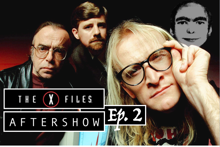 X-FILES AFTERSHOW: Season 11, Episode 2: THE RETURN OF